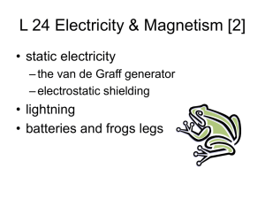 L 24 Electricity & Magnetism [2] • static electricity • lightning