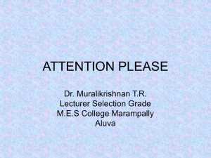 ATTENTION PLEASE Dr. Muralikrishnan T.R. Lecturer Selection Grade M.E.S College Marampally