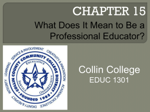 CHAPTER 15 Collin College What Does It Mean to Be a Professional Educator?