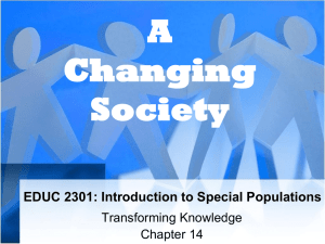 A Changing Society EDUC 2301: Introduction to Special Populations