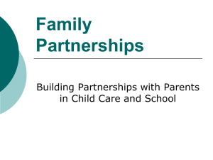 Family Partnerships Building Partnerships with Parents in Child Care and School