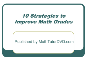 10 Strategies to Improve Math Grades Published by MathTutorDVD.com