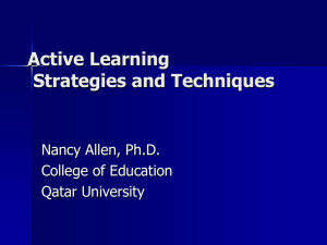 Active Learning Strategies and Techniques Nancy Allen, Ph.D. College of Education