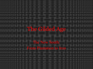 The Gilded Age The New South: From Plantation to Iron