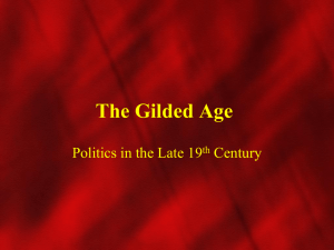The Gilded Age Politics in the Late 19 Century th