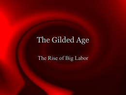 The Gilded Age The Rise of Big Labor
