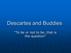 "Descartes and Buddies ""To be or not to be, that is"