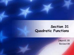 Section 31 Quadratic Functions JMerrill, 05 Revised 08