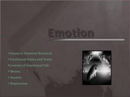 Emotion Issues in Emotion Research Emotional States and Traits Content of Emotional Life