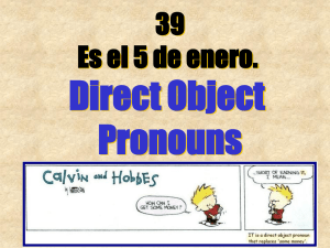 Direct Object Pronouns 39 Es el 5 de enero.