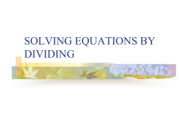 SOLVING EQUATIONS BY DIVIDING