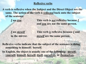 Reflexive verbs reflected of the sentence.