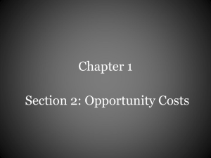 Chapter 1 Section 2: Opportunity Costs