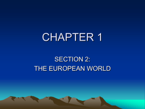 CHAPTER 1 SECTION 2: THE EUROPEAN WORLD