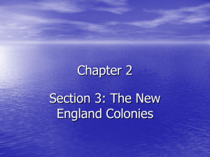 Chapter 2 Section 3: The New England Colonies