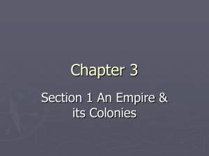 Chapter 3 Section 1 An Empire & its Colonies