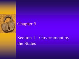 Chapter 5 Section 1:  Government by the States