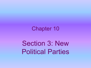Section 3: New Political Parties Chapter 10