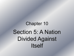 Section 5: A Nation Divided Against Itself Chapter 10