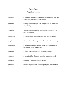 Sym-; Syn- Together; same