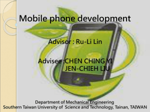 Mobile phone development Advisor : Ru-Li Lin Advisee : CHEN CHING YI