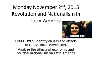 Monday November 2 , 2015 Revolution and Nationalism in Latin America