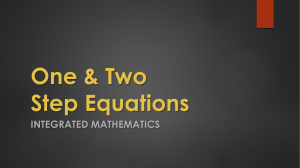 One & Two Step Equations INTEGRATED MATHEMATICS