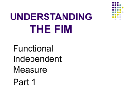 THE FIM UNDERSTANDING Functional Independent
