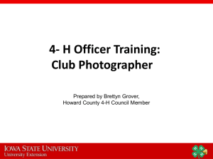4- H Officer Training: Club Photographer Prepared by Brettyn Grover,