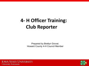 4- H Officer Training: Club Reporter Prepared by Brettyn Grover,