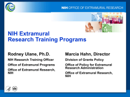 NIH Extramural Research Training Programs Rodney Ulane, Ph.D. Marcia Hahn, Director