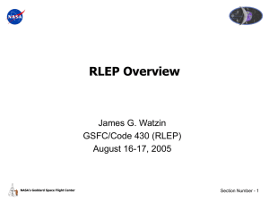 RLEP Overview James G. Watzin GSFC/Code 430 (RLEP) August 16-17, 2005