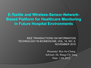 E-Textile and Wireless-Sensor-Network- Based Platform for Healthcare Monitoring in Future Hospital Environments