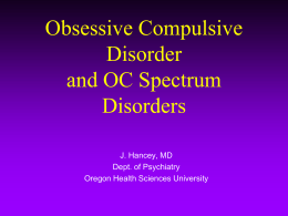 Obsessive Compulsive Disorder and OC Spectrum Disorders