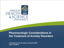 Pharmacologic Considerations in the Treatment of Anxiety Disorders Date: 1/15/2015