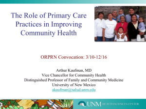 The Role of Primary Care Practices in Improving Community Health ORPRN Convocation: 3/10-12/16