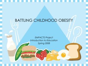 BATTLING CHILDHOOD OBESITY EMPACTS Project Introduction to Education Spring 2008
