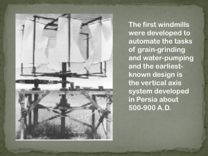 The first windmills were developed to automate the tasks of grain-grinding