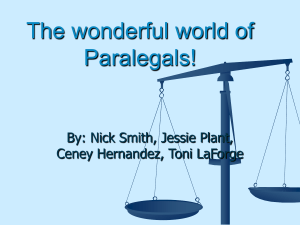 The wonderful world of Paralegals! By: Nick Smith, Jessie Plant,