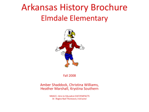 Arkansas History Brochure Elmdale Elementary Amber Shaddock, Christina Williams, Heather Marshall, Krystina Southern