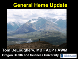 General Heme Update Tom DeLoughery, MD FACP FAWM