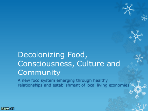 Decolonizing Food, Consciousness, Culture and Community A new food system emerging through healthy