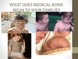 WHAT DOES MEDICAL HOME MEAN TO YOUR FAMILIES