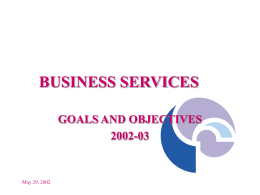 BUSINESS SERVICES GOALS AND OBJECTIVES 2002-03 May 29, 2002