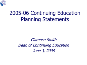 2005-06 Continuing Education Planning Statements Clarence Smith Dean of Continuing Education