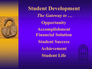 Student Development The Gateway to … Opportunity Accomplishment