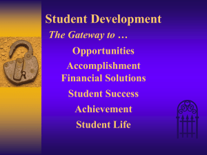 Student Development The Gateway to … Opportunities Accomplishment
