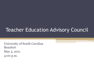Teacher Education Advisory Council University of South Carolina Beaufort May 5, 2011