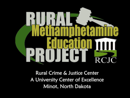 Rural Crime & Justice Center A University Center of Excellence