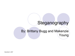 Steganography By: Brittany Bugg and Makenzie Young December 4, 2007